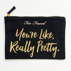 """Too Faced """"You're Like Really Pretty"""" Bag"""